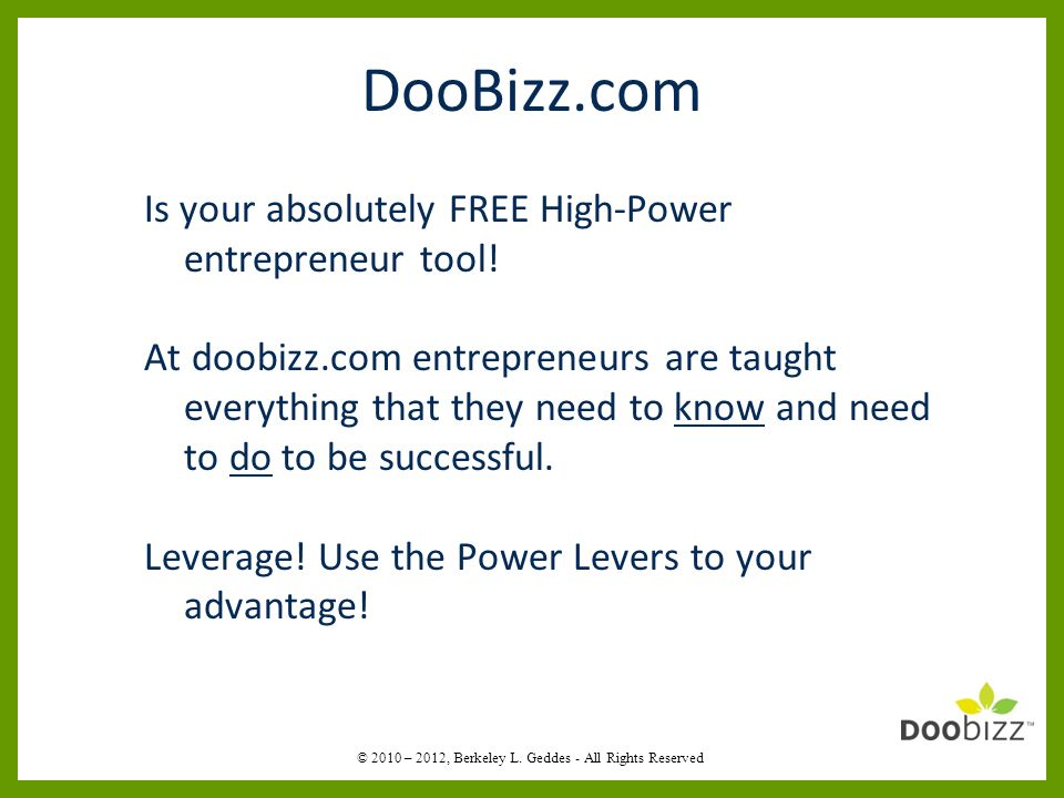 DooBizz.com Is your absolutely FREE High-Power entrepreneur tool.