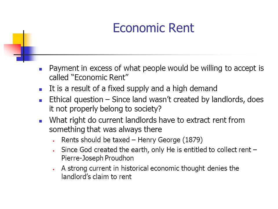 Economic Rent, Continued However; since price guides the use of land, price ensures that land is used for its most productive enterprises Are prices high because rents are high.