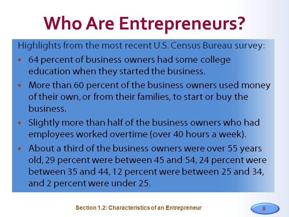 8 Who Are Entrepreneurs? Section 1.2: Characteristics of an Entrepreneur