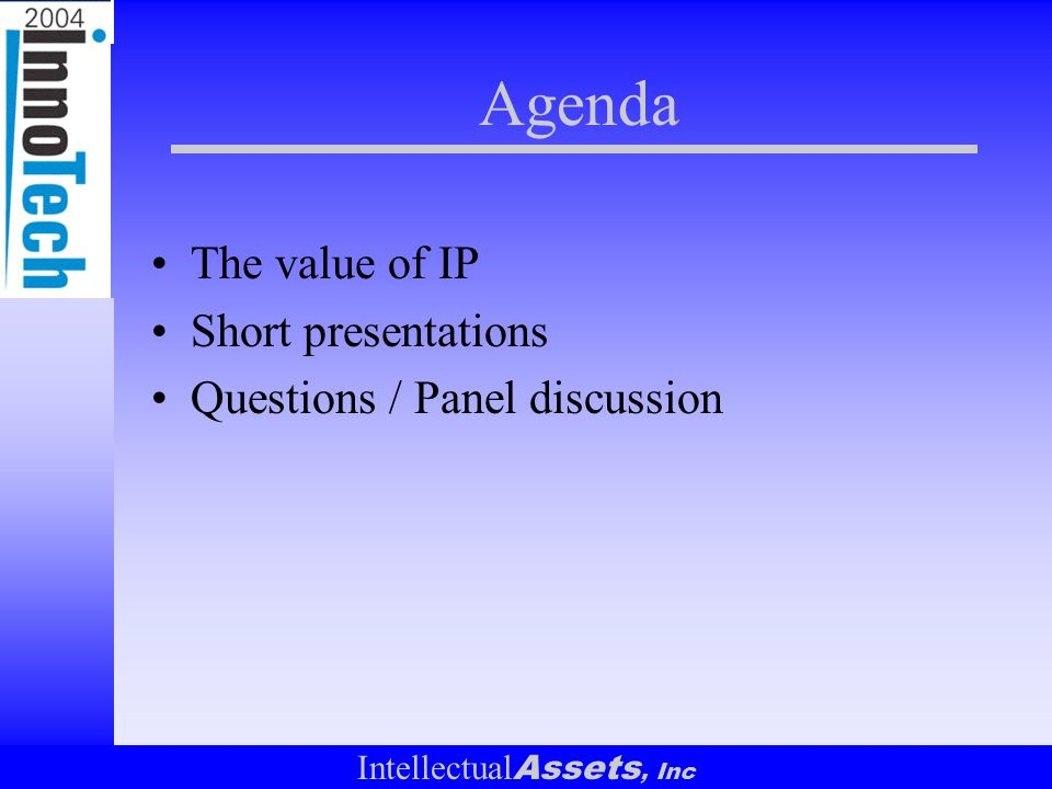 Intellectual Assets, Inc Ground Rules & Caveats No lawyers on the stage.