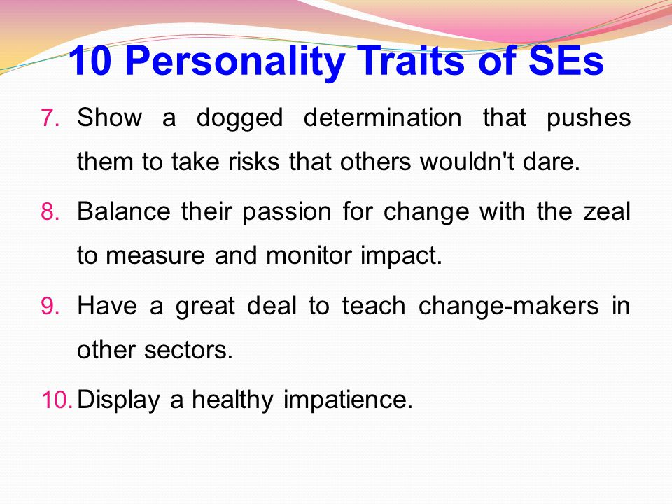 10 Personality Traits of SEs 7.