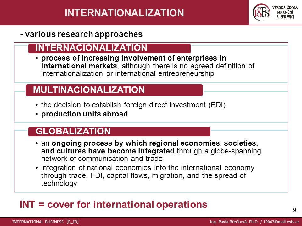 process of increasing involvement of enterprises in international markets, although there is no agreed definition of internationalization or internati