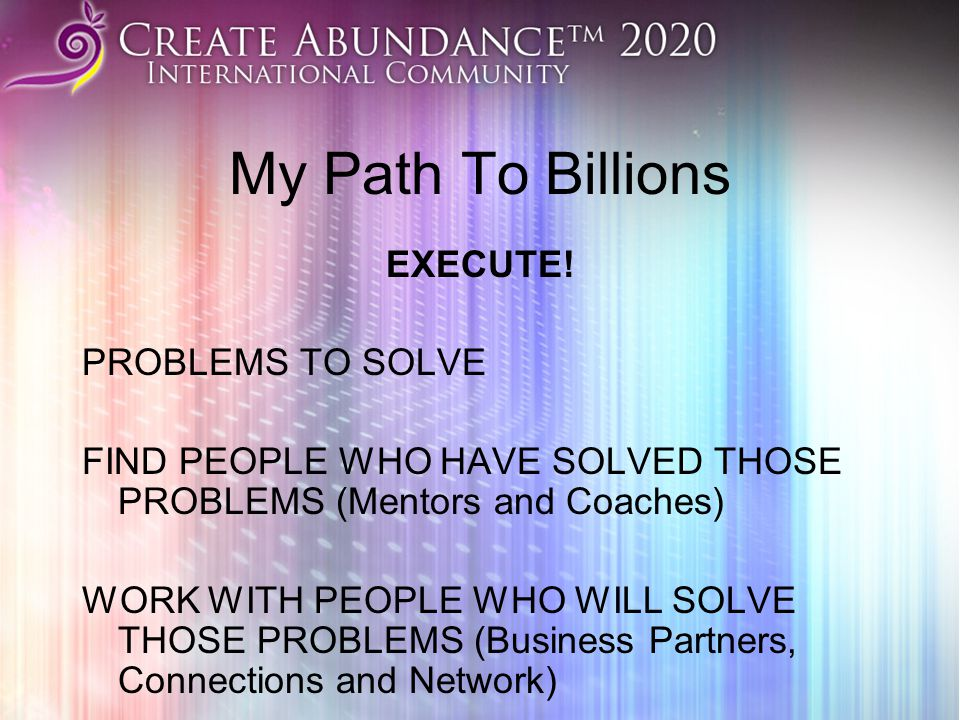 My Path To Billions EXECUTE.