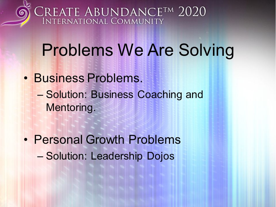 Problems We Are Solving Business Problems.–Solution: Business Coaching and Mentoring.