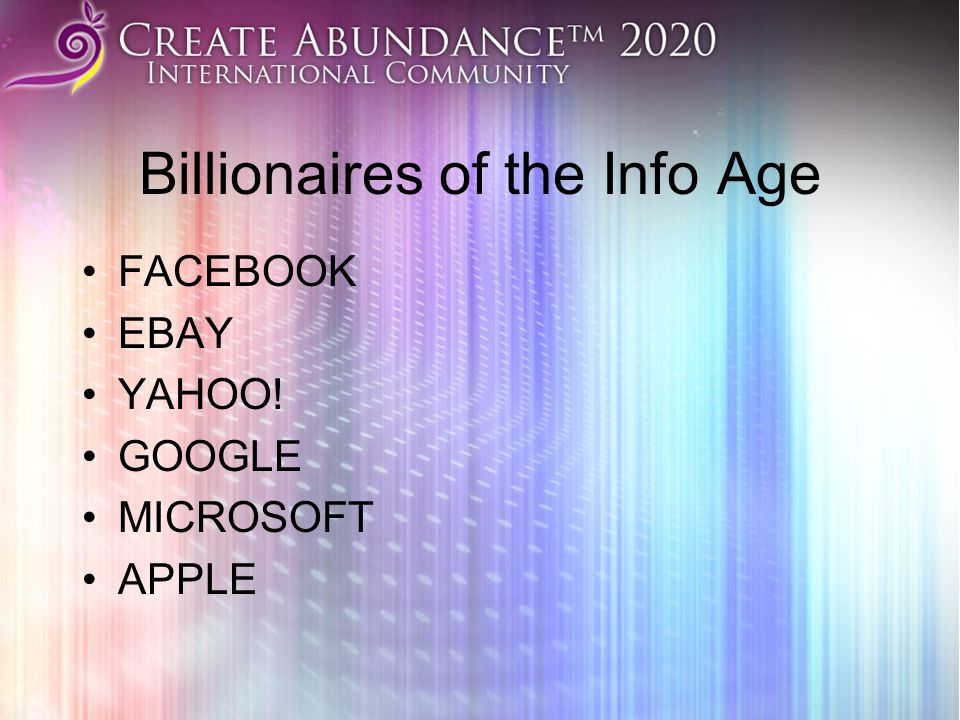 Billionaires of the Info Age FACEBOOK EBAY YAHOO! GOOGLE MICROSOFT APPLE