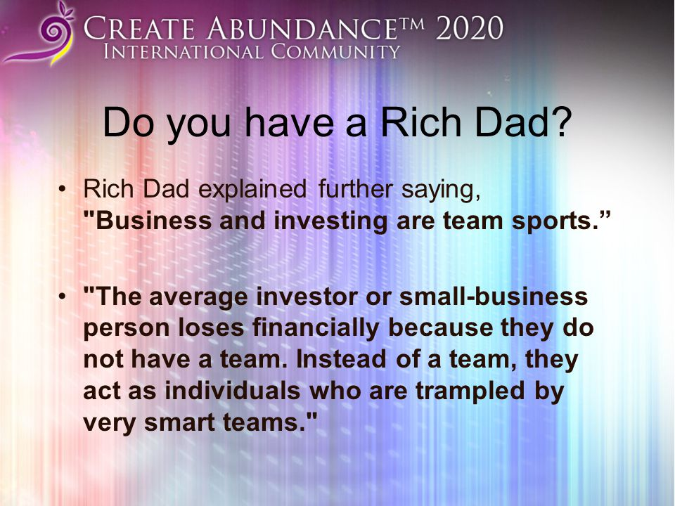 Do you have a Rich Dad.