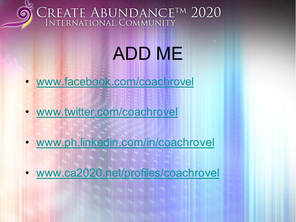 ADD ME www.facebook.com/coachrovel www.twitter.com/coachrovel www.ph.linkedin.com/in/coachrovel www.ca2020.net/profiles/coachrovel