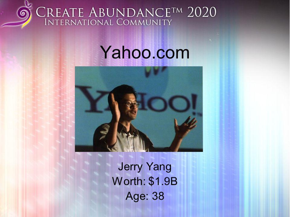 Yahoo.com Jerry Yang Worth: $1.9B Age: 38