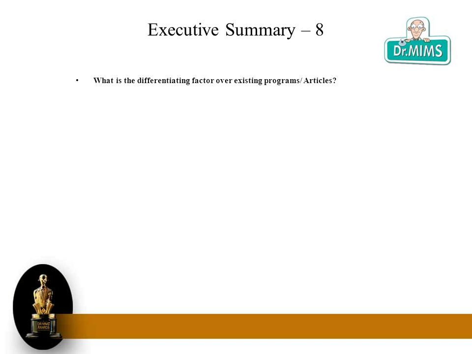 Executive Summary – 8 What is the differentiating factor over existing programs/ Articles