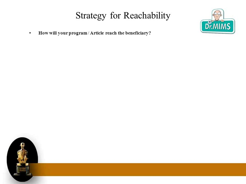Strategy for Reachability How will your program / Article reach the beneficiary