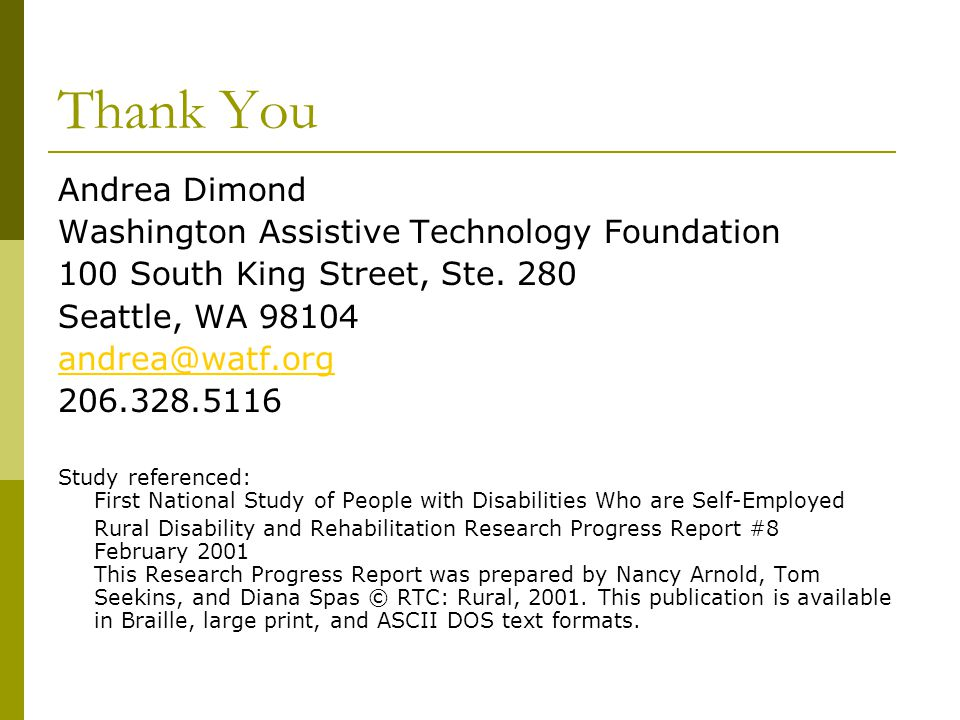 Thank You Andrea Dimond Washington Assistive Technology Foundation 100 South King Street, Ste.