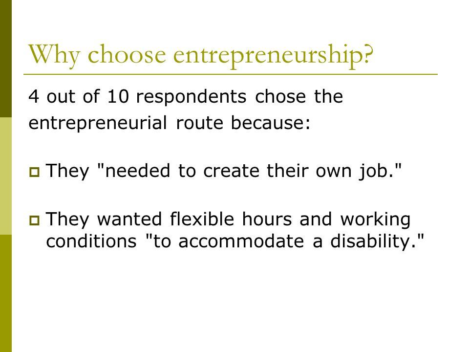 Why choose entrepreneurship.