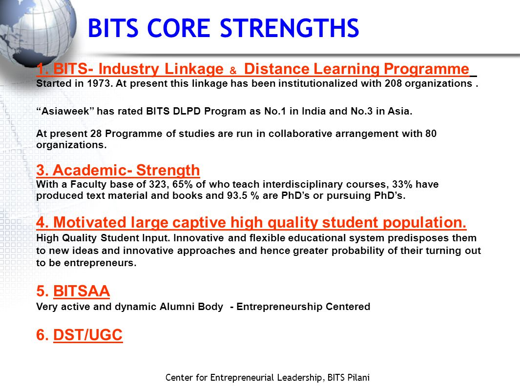 Center for Entrepreneurial Leadership, BITS Pilani BITS CORE STRENGTHS 1.