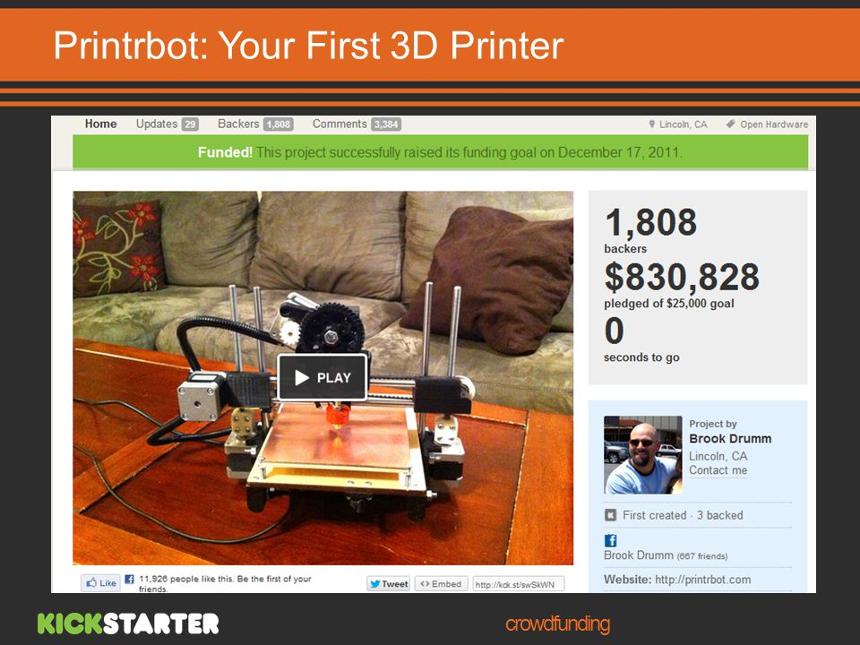 crowdfunding 3D Printer Higher financing rate in Technology category Printrbot: Your First 3D Printer