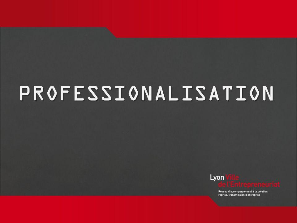 www.lyon-ville- entrepreneuriat.org PROFESSIONALISATION