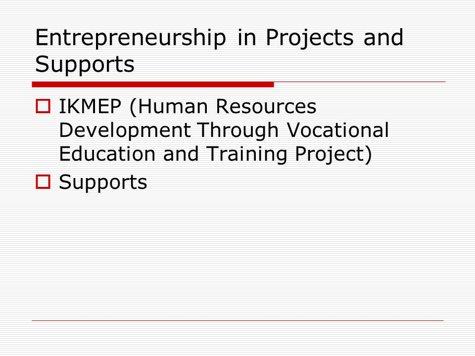 IKMEP(Human Resources Development Through Vocational Education and Training Project)  It is a project being carried out with European Union.
