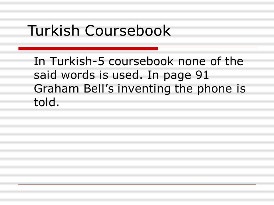 In Turkish-5 coursebook none of the said words is used.