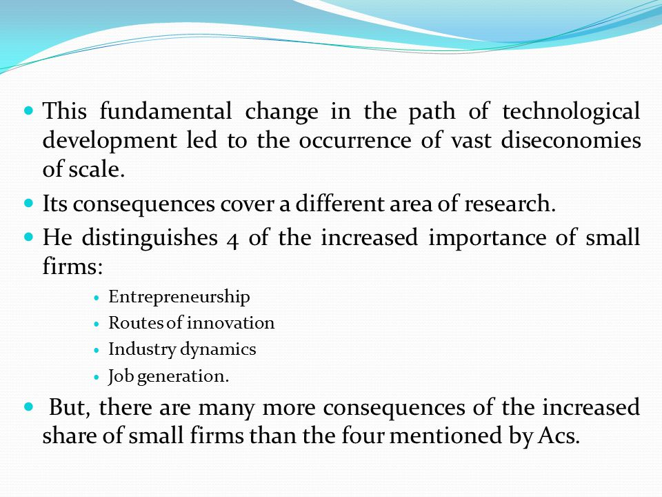 Entrepreneurship in large firms Entrepreneurship not only occurs in the form of new small firms but also in the form of corporate entrepreneurship, new ideas and responsibilities implemented in existing large organizations.