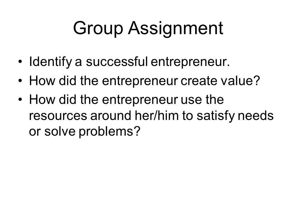 Group Assignment Identify a successful entrepreneur.