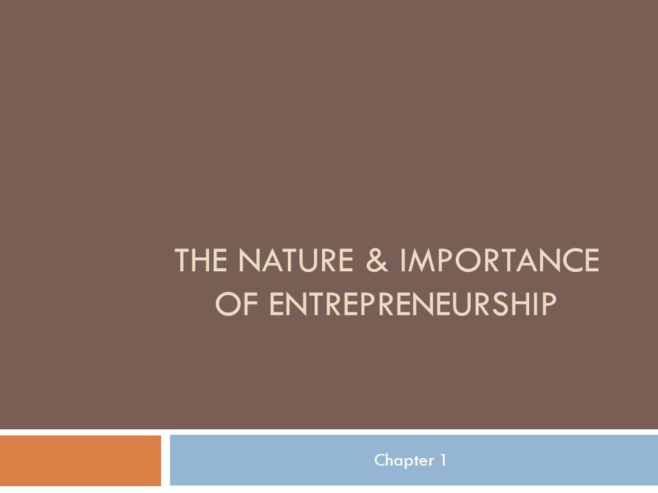 THE NATURE & IMPORTANCE OF ENTREPRENEURSHIP Chapter 1