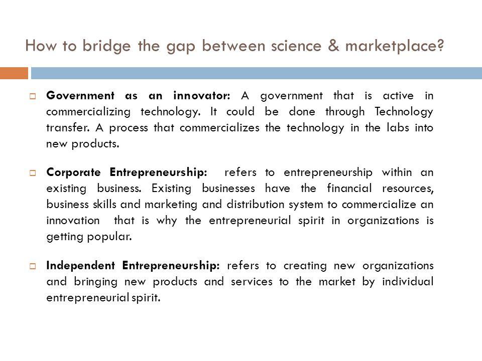 How to bridge the gap between science & marketplace.