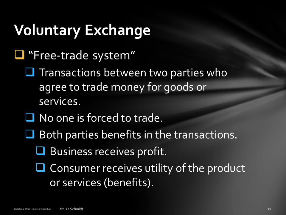 """ """"Free-trade system""""  Transactions between two parties who agree to trade money for goods or services.  No one is forced to trade.  Both parties b"""