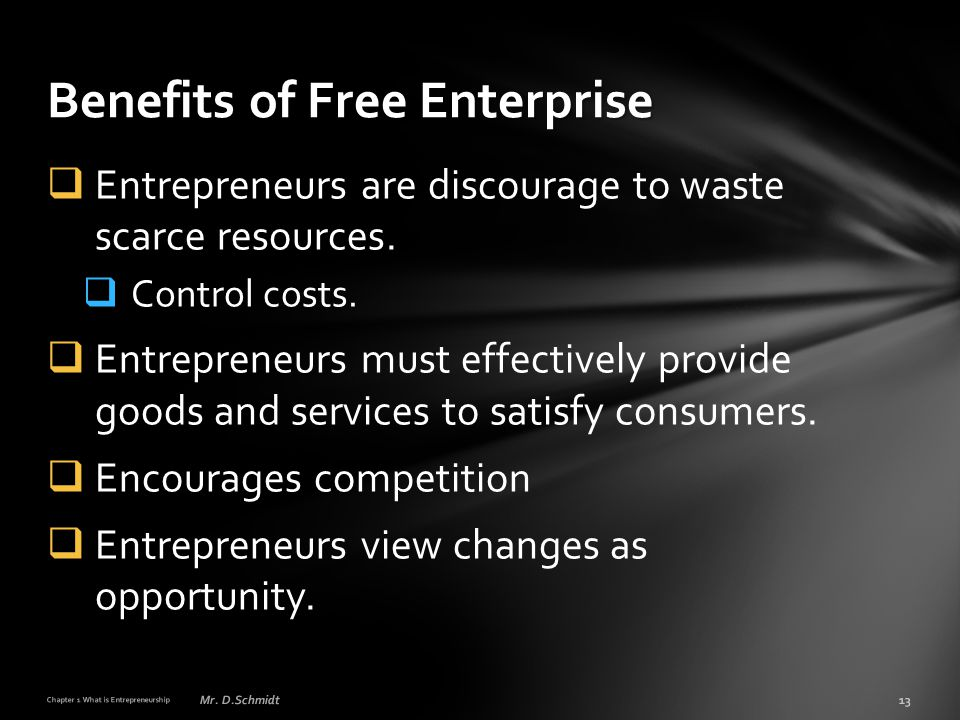  Entrepreneurs are discourage to waste scarce resources.