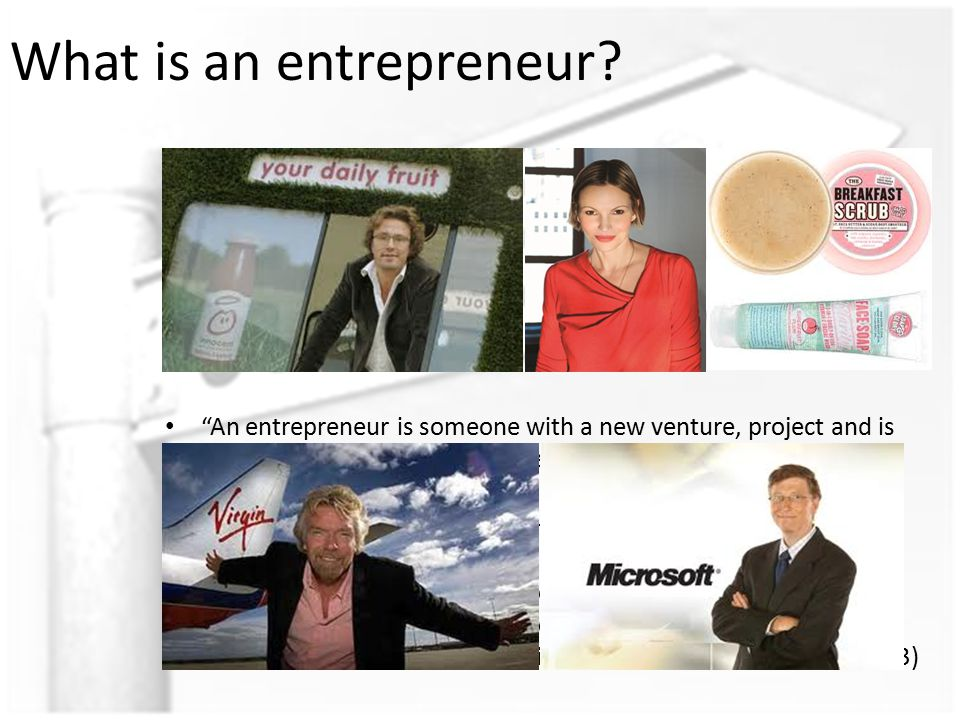 What is an entrepreneur.