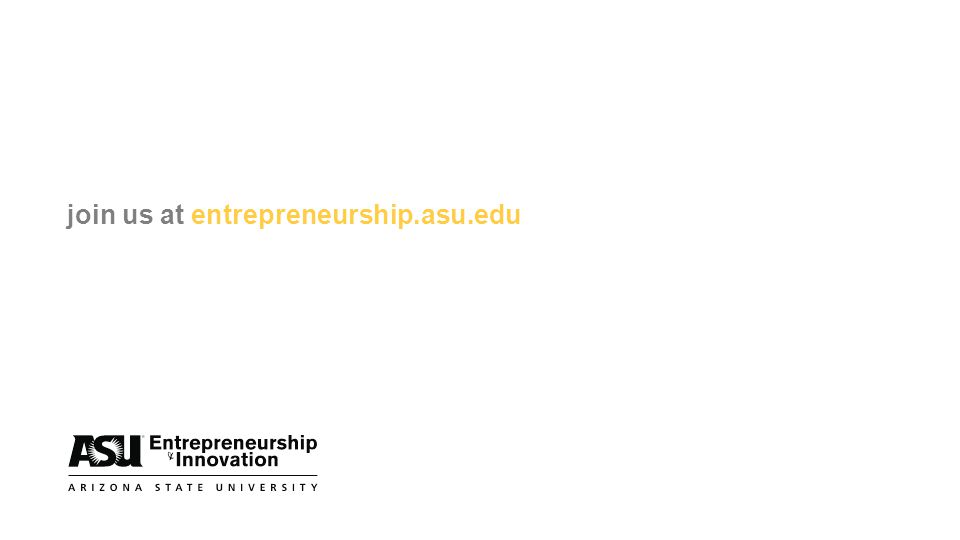 join us at entrepreneurship.asu.edu