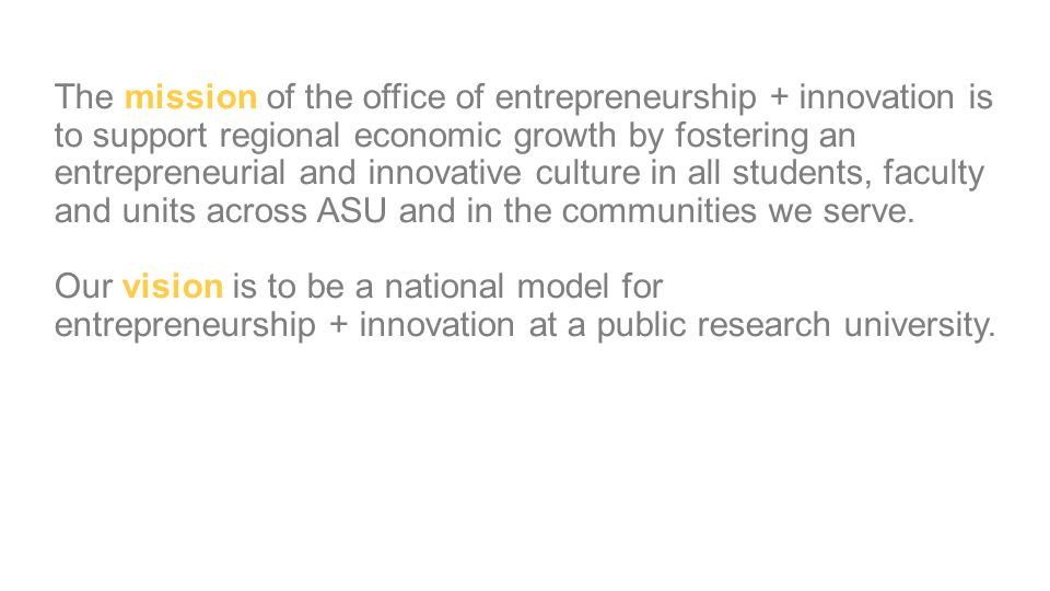 The mission of the office of entrepreneurship + innovation is to support regional economic growth by fostering an entrepreneurial and innovative cultu