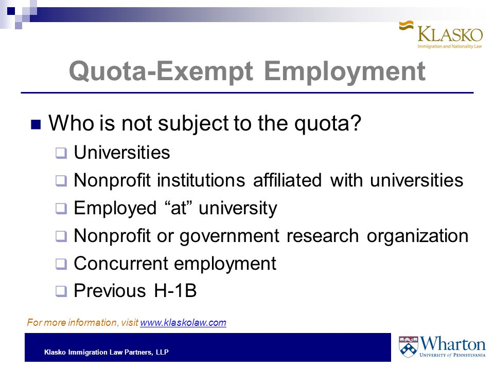 Klasko Immigration Law Partners, LLP Quota-Exempt Employment Who is not subject to the quota.