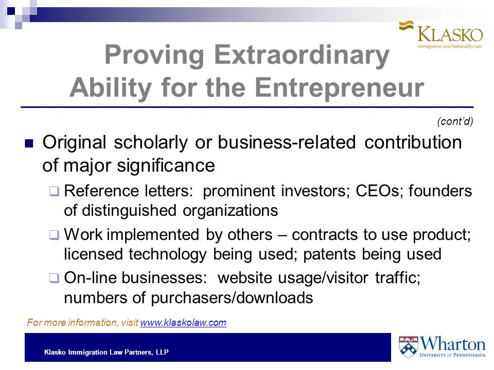 Klasko Immigration Law Partners, LLP Proving Extraordinary Ability for the Entrepreneur Original scholarly or business-related contribution of major s