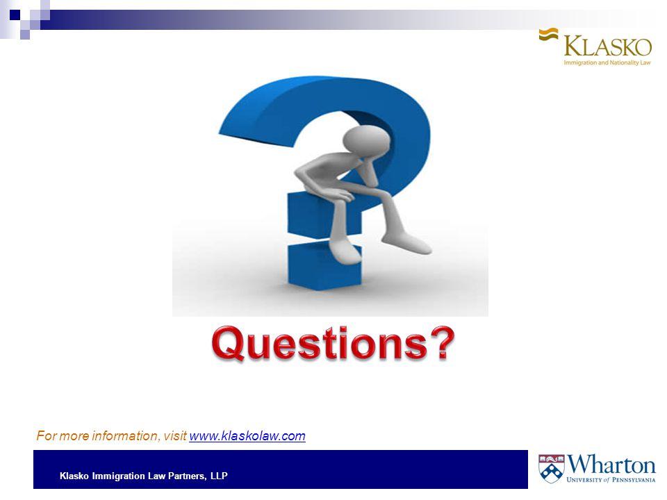 Klasko Immigration Law Partners, LLP For more information, visit www.klaskolaw.com