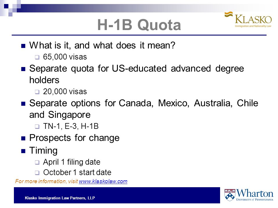 Klasko Immigration Law Partners, LLP H-1B Quota What is it, and what does it mean.