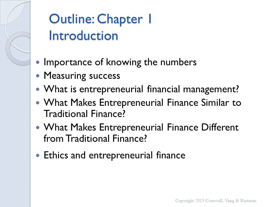 Outline: Chapter 1 Introduction Importance of knowing the numbers Measuring success What is entrepreneurial financial management.