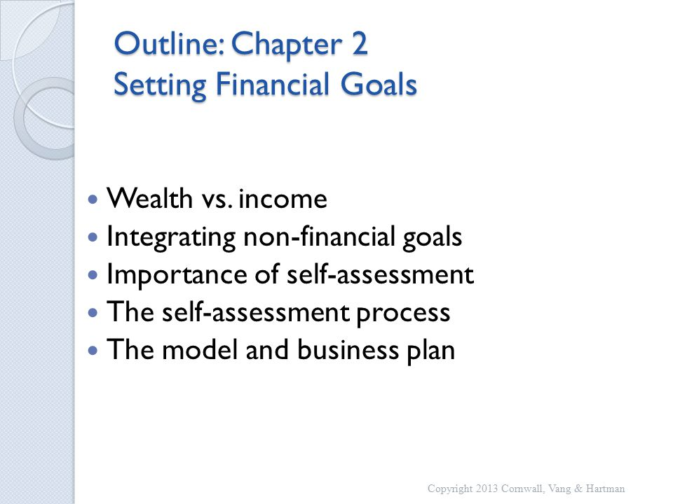 Outline: Chapter 2 Setting Financial Goals Wealth vs.