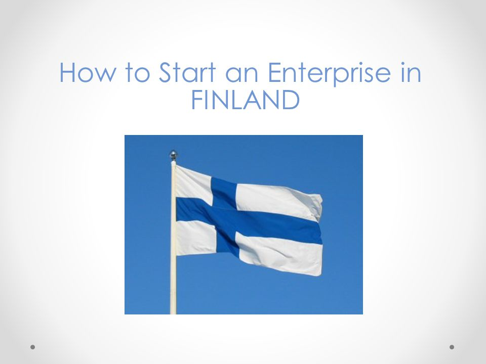 How to Start an Enterprise in FINLAND