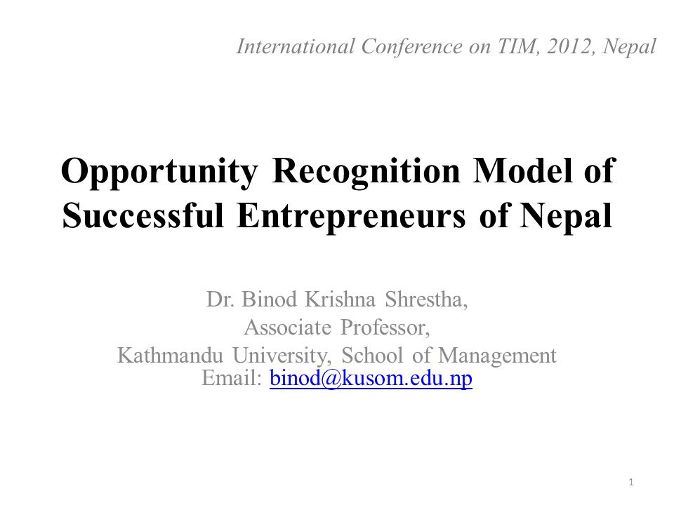 Opportunity Recognition Model of Successful Entrepreneurs of Nepal Dr.