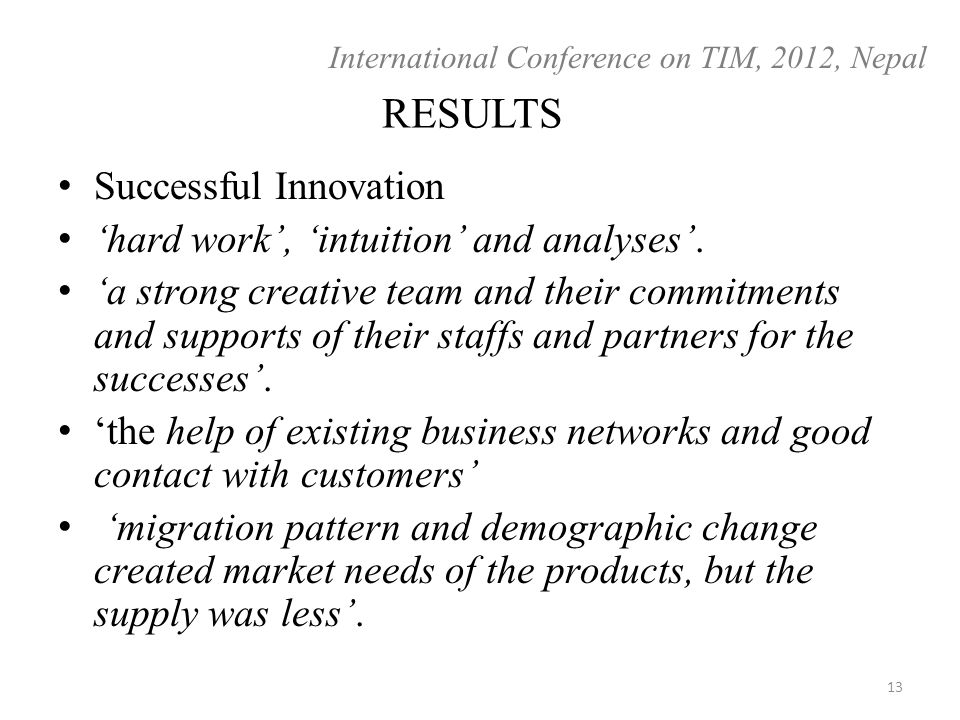 RESULTS Successful Innovation 'hard work', 'intuition' and analyses'.