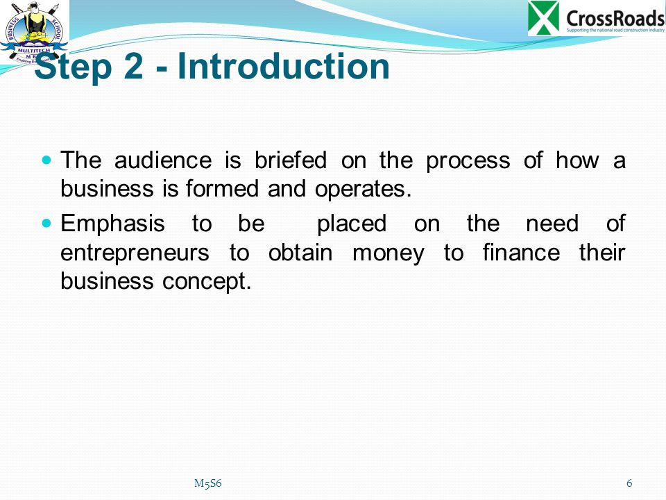 Step 2 - Introduction The audience is briefed on the process of how a business is formed and operates.
