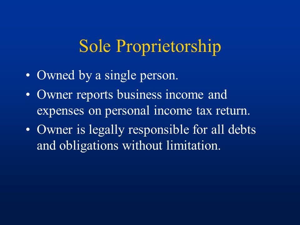 Sole Proprietorship Owned by a single person.