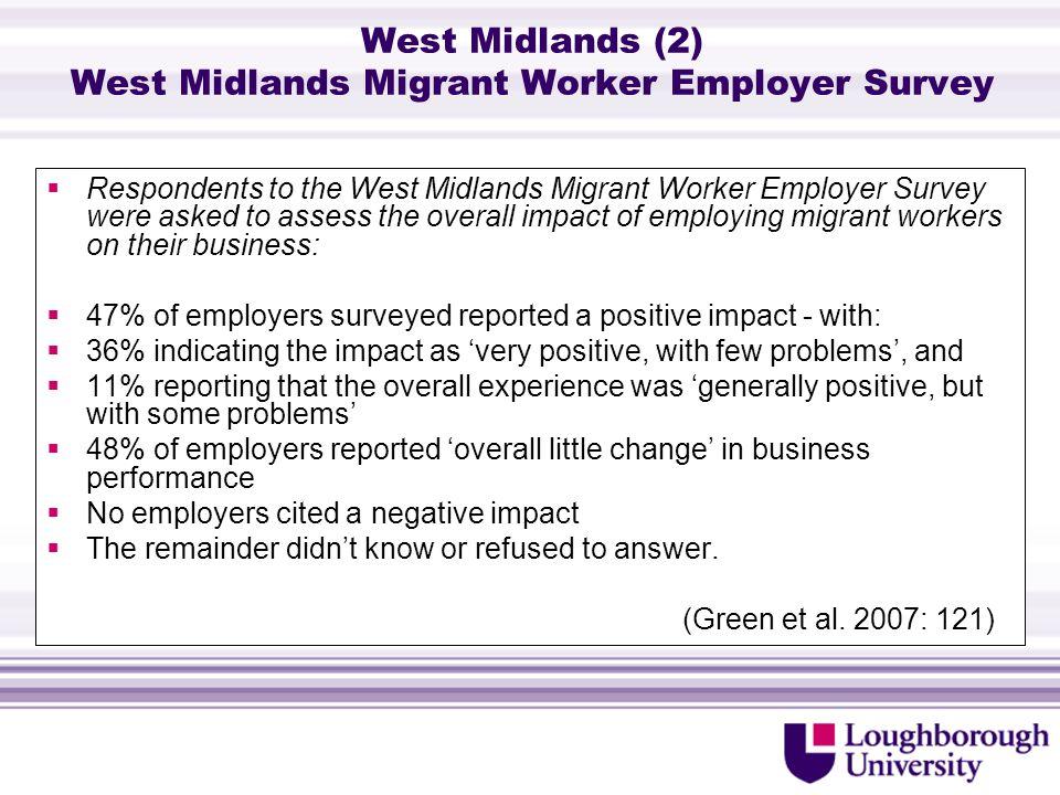 West Midlands (3) West Midlands Migrant Worker Employer Survey (Green et al. 2007)