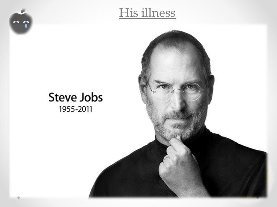His illness