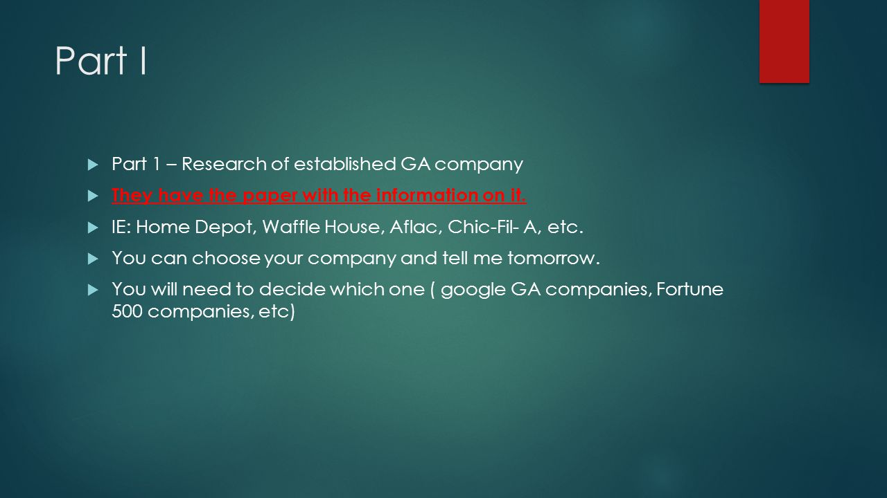 Part I  Part 1 – Research of established GA company  They have the paper with the information on it.