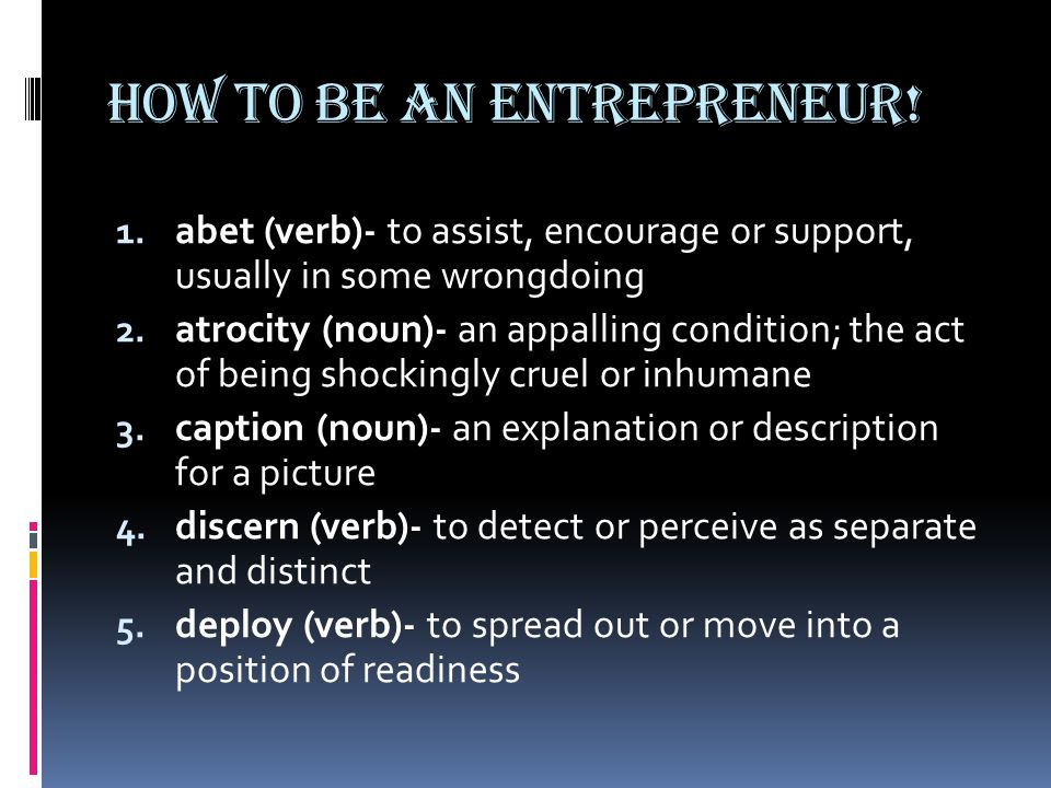 How to be an entrepreneur. 1.