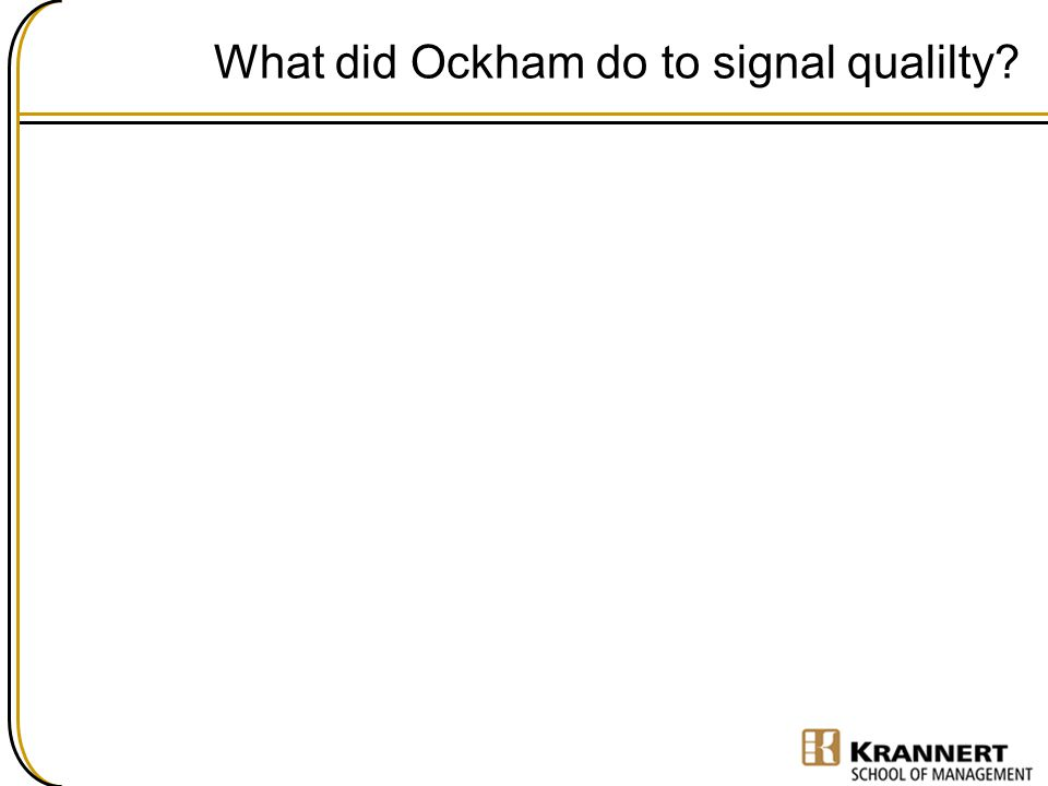 What did Ockham do to signal qualilty?