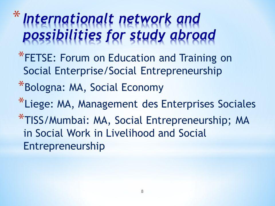 * FETSE: Forum on Education and Training on Social Enterprise/Social Entrepreneurship * Bologna: MA, Social Economy * Liege: MA, Management des Enterp