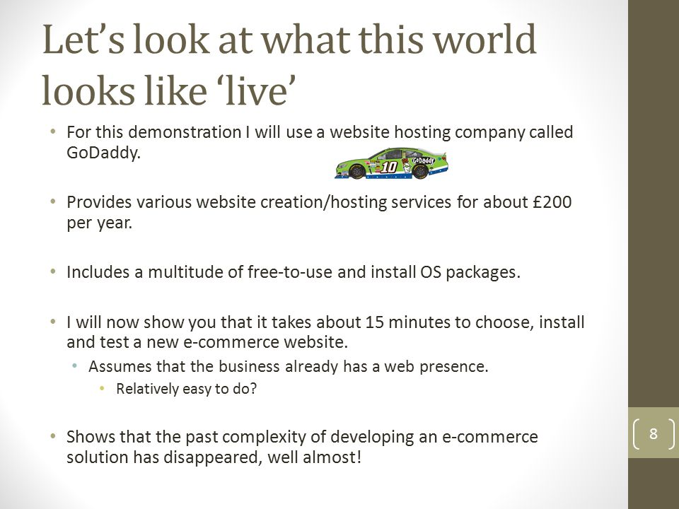 Let's look at what this world looks like 'live' For this demonstration I will use a website hosting company called GoDaddy. Provides various website c
