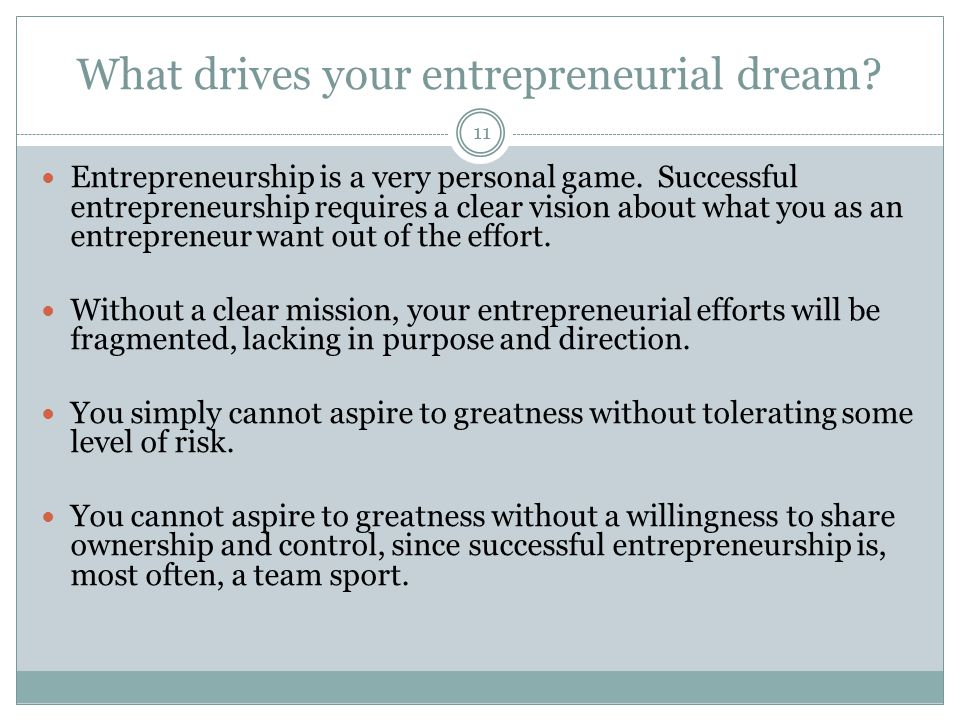 Entrepreneurship is a very personal game.