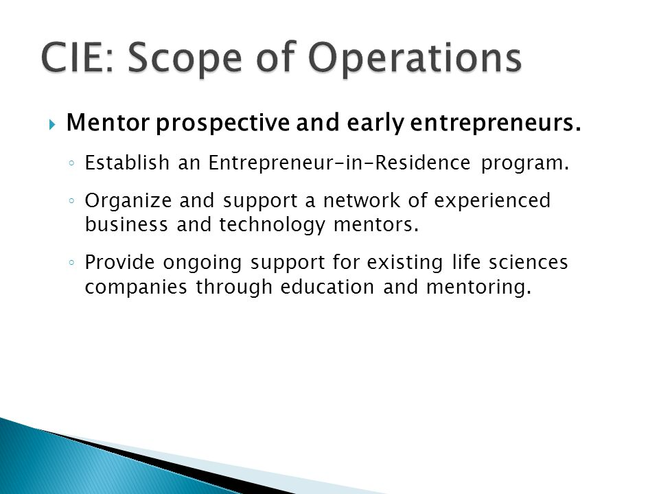  Mentor prospective and early entrepreneurs. ◦ Establish an Entrepreneur-in-Residence program.